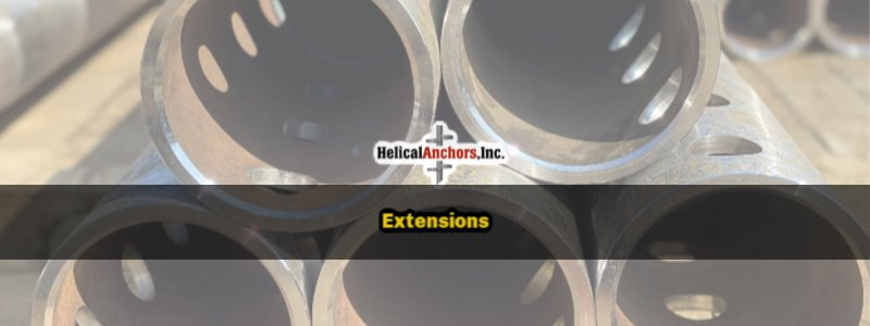 Helical Extensions by Helical Anchors Inc the strongest helical pile manufacturer