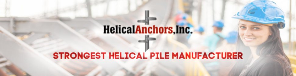 Helical Pile Manufacturer