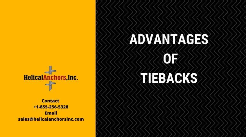Advantages of Tiebacks