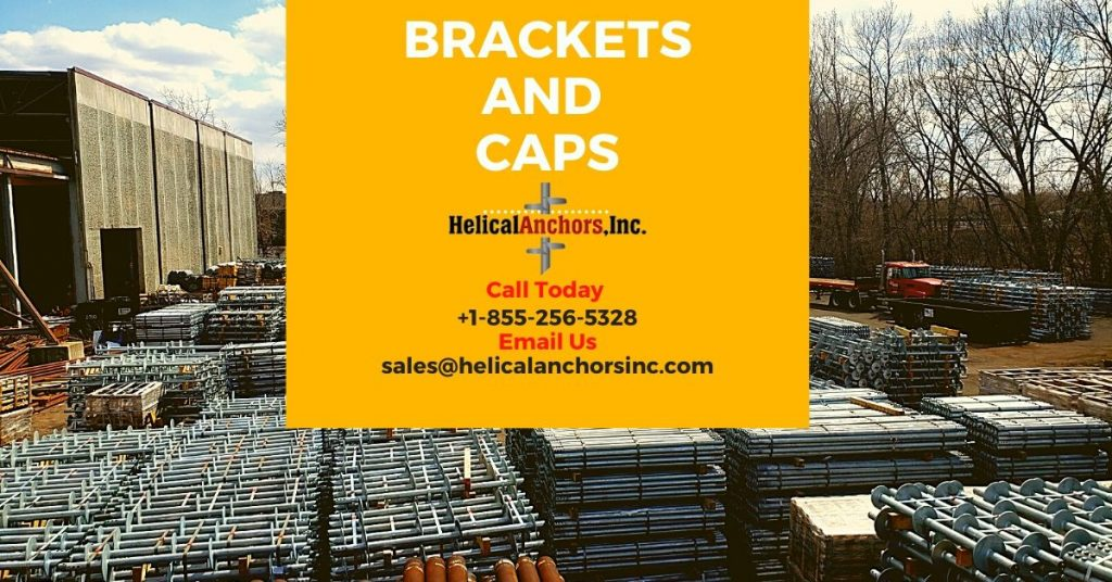 Brackets and Caps for helical piles