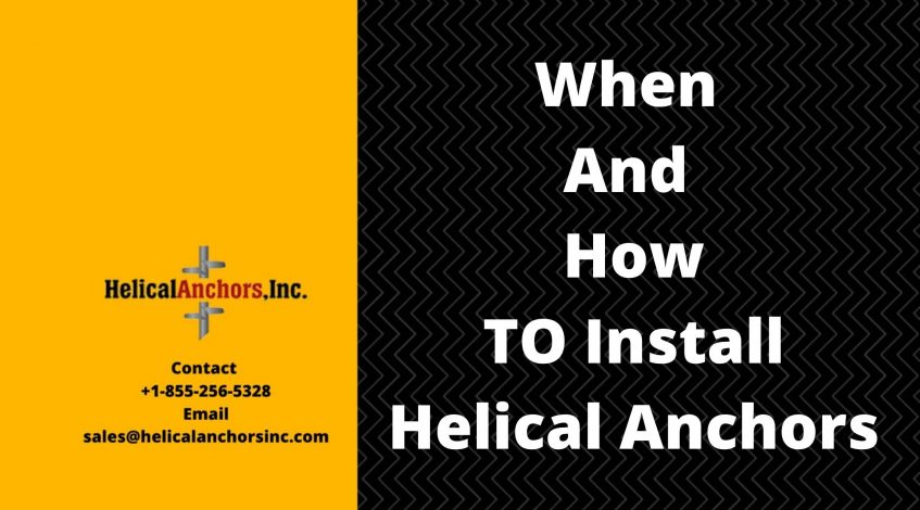 When and how to install Helical Anchors