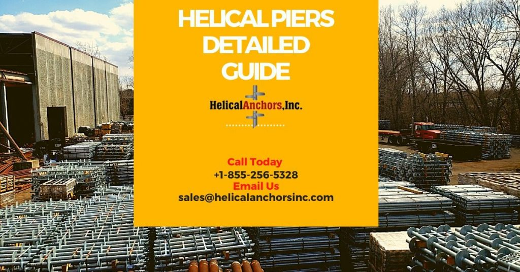 Helical Piers Detailed Guide
